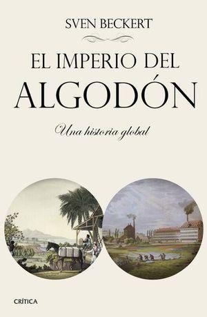IMPERIO DEL ALGODON, EL. UNA HISTORIA GLOBAL