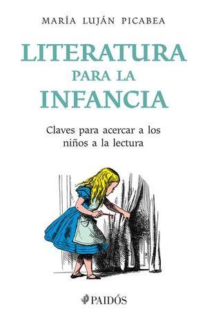LITERATURA PARA LA INFANCIA. CLAVES PARA ACERCAR A LOS NIÑOS A LA LECTURA