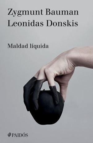 MALDAD LIQUIDA. VIVIR SIN ALTERNATIVAS