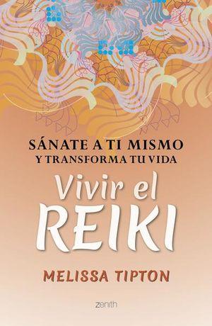 Vivir el Reiki. Sánate a ti mismo y transforma tu vida