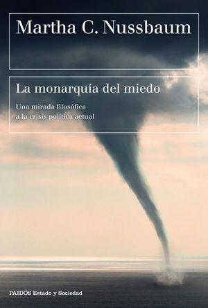MONARQUIA DEL MIEDO, LA. UNA MIRADA FILOSOFICA A LA CRISIS POLITICA ACTUAL