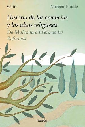 Historia de las creencias y las ideas religiosas / vol. 3