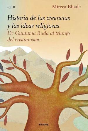 Historia de las creencias y las ideas religiosas / vol. 2