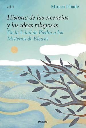 Historia de las creencias y las ideas religiosas / vol. 1