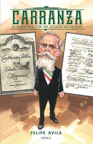 Carranza. El constructor del Estado mexicano