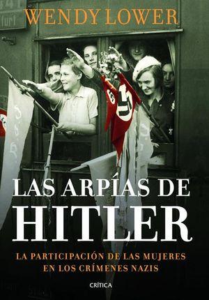Las arpías de Hitler. Las mujeres alemanas en los campos de exterminio nazis