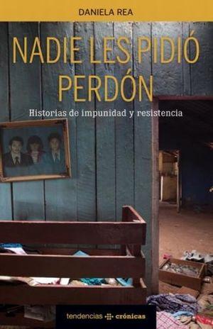 NADIE LES PIDIO PERDON
