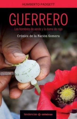 GUERRERO LOS HOMBRES DE VERDE Y LA DAMA DE ROJO. CRONICA DE LA NACION GOMERA