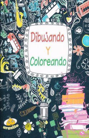 DIBUJANDO Y COLOREANDO