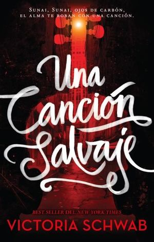 UNA CANCION SALVAJE / LOS MONSTROS DE VERITY LIBRO I