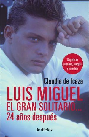 LUIS MIGUEL. EL GRAN SOLITARIO