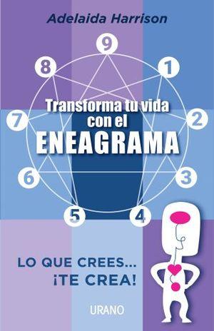 TRANSFORMA TU VIDA CON EL ENEAGRAMA