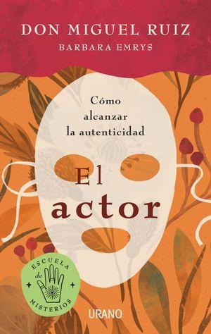 El actor. Cómo alcanzar la autenticidad