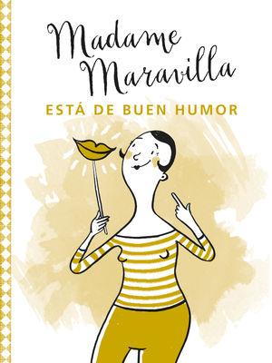 Madame Maravilla está de buen humor
