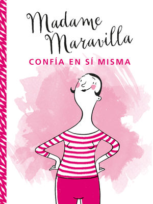 Madame Maravilla confía en sí misma