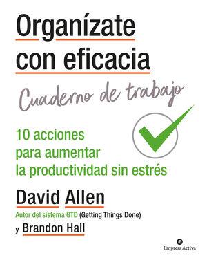 Organízate con eficacia. Cuaderno de trabajo