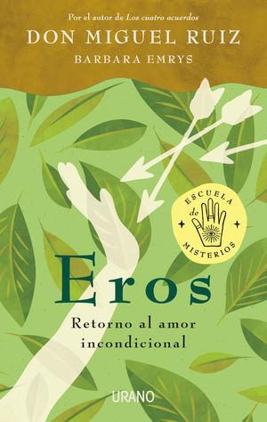 Eros. Retorno al amor incondicional