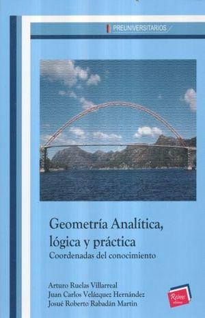 GEOMETRIA ANALITICA LOGICA Y PRACTICA. COORDENADAS DEL CONOCIMIENTO / 2 ED.