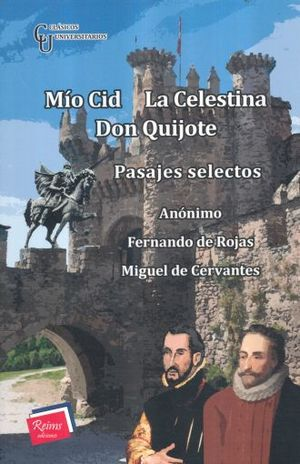 MIO CID / LA CELESTINA / DON QUIJOTE (PASAJES SELECTOS)