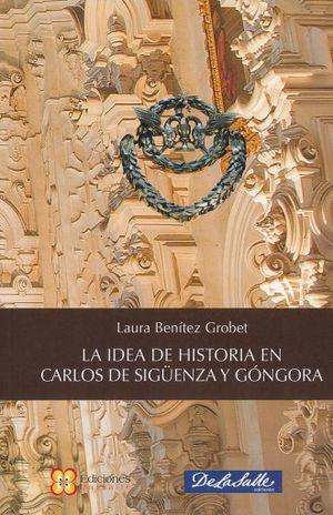 IDEA DE HISTORIA EN CARLOS DE SIGUENZA Y GONGORA, LA
