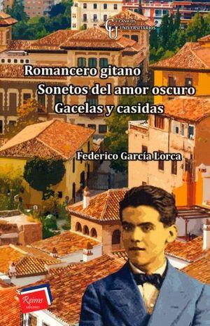 ROMANCERO GITANO / SONETOS DEL AMOR OSCURO / GACELAS Y CASIDAS