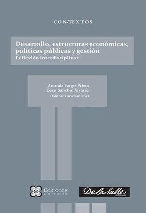 DESARROLLO ESTRUCTURAS ECONOMICAS POLITICAS PUBLICAS Y GESTION. REFLEXION INTERDICIPLINAR
