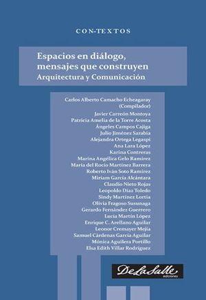 ESPACIOS EN DIALOGO MENSAJES QUE CONSTRUYEN. ARQUITECTURA Y COMUNICACION