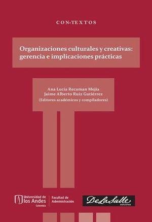 ORGANIZACIONES CULTURALES Y CREATIVAS. GERENCIA E IMPLICACIONES PRACTIVAS