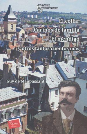 El Collar / Carños de Familia / El mendigo y otros tantos cuentos más