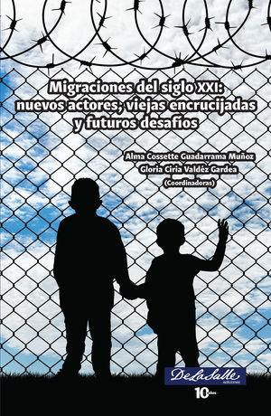 Migraciones del siglo XXI: nuevos actores, viejas encrucijadas y futuros desafíos