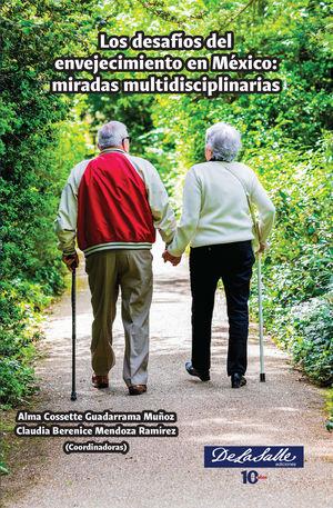 Los desafíos del envejecimiento en México: miradas multidisciplinarias
