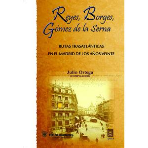 REYES, BORGES, GOMEZ DE LA SERNA. RUTAS TRASATLANTICAS EN EL MADRID DE LOS AÑOS VEINTE