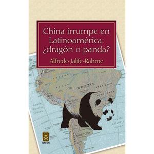 CHINA IRRUMPE EN LATINOAMERICA. DRAGON O PANDA