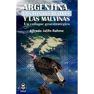 ARGENTINA LOS FONDOS BUITRES Y LAS MALVINAS. UN ENFOQUE GEOESTRATEGICO