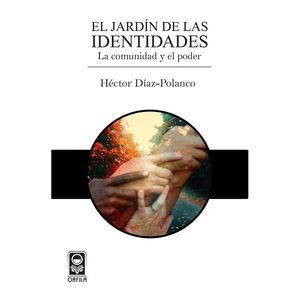 JARDIN DE LAS IDENTIDADES, EL. LA COMUNIDAD Y EL PODER