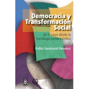 DEMOCRACIA Y TRANSFORMACION SOCIAL. UN ENSAYO DESDE LA SOCIOLOGIA JURIDICA CRITICA