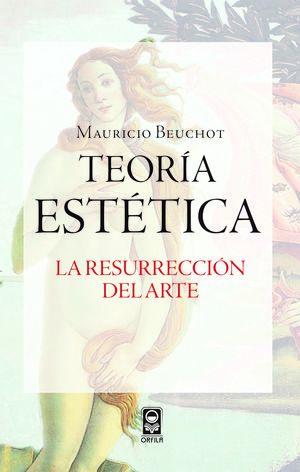 TEORIA ESTETICA. LA RESURRECCION DEL ARTE