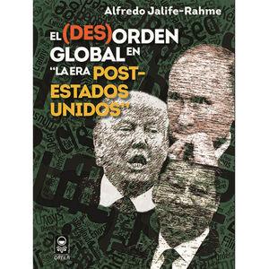 (DES)ORDEN GLOBAL EN LA ERA POST - ESTADOS UNIDOS, EL