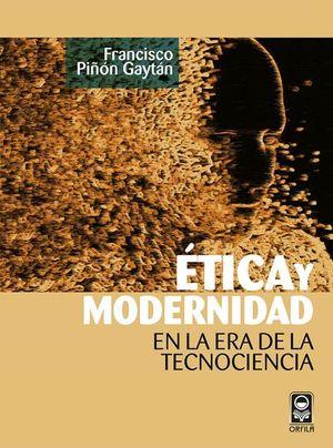 Ética y modernidad. En la era de la tecnología