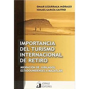 IMPORTANCIA DEL TURISMO INTERNACIONAL DE RETIRO. MIGRACION DE JUBILADOS ESTADOUNIDENSES A MAZATLAN