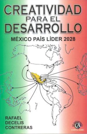 CREATIVIDAD PARA EL DESARROLLO. MEXICO PAIS LIDER 2028 / 4 ED.