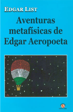 AVENTURAS METAFISICAS DE EDGAR AEROPOETA / 2 ED.