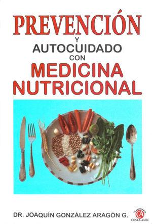 PREVENCION Y AUTOCUIDADO CON MEDICINA NUTRICIONAL