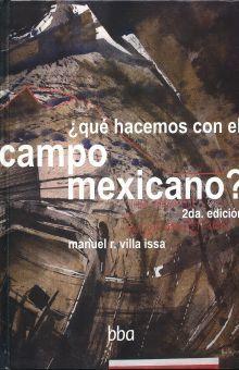 QUE HACEMOS CON EL CAMPO MEXICANO / 2 ED. / PD.