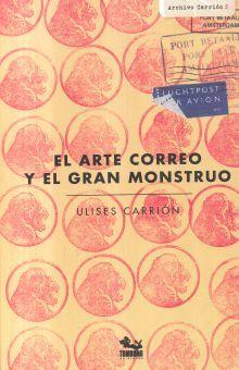 ARTE CORREO Y EL GRAN MONSTRUO, EL