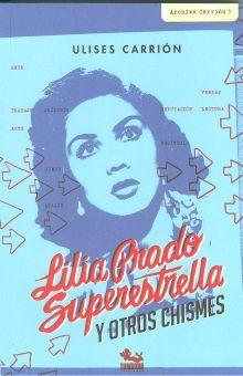 LILIA PRADO SUPERESTRELLA (Y OTROS CHISMES)