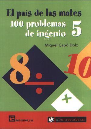 PAIS DE LAS MATES, EL. 100 PROBLEMAS DE INGENIO / VOL. 5