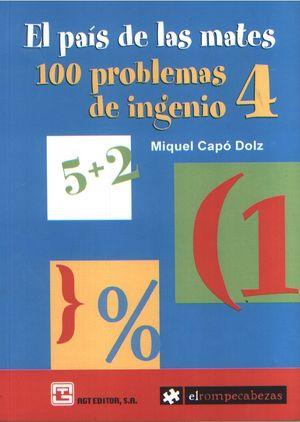 PAIS DE LAS MATES, EL. 100 PROBLEMAS DE INGENIO / VOL. 4