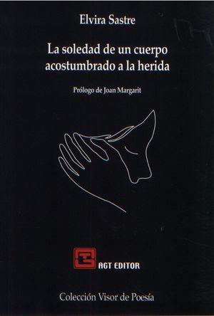 SOLEDAD DE UN CUERPO ACOSTUMBRADO A LA HERIDA, LA