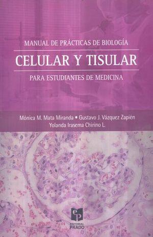 MANUAL DE PRACTICAS DE BIOLOGIA CELULAR Y TISULAR PARA ESTUDIANTES DE MEDICINA